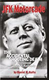 img - for JFK Motorcade: The Accidental Shooting Death of President John F. Kennedy book / textbook / text book