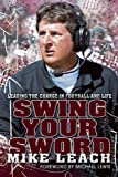 Swing Your Sword, Mike Leach and Bruce Feldman, 0983337195