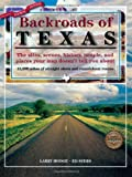img - for Backroads of Texas: The Sites, Scenes, History, People, and Places Your Map Doesn't Tell You About book / textbook / text book