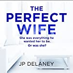 The Perfect Wife | JP Delaney