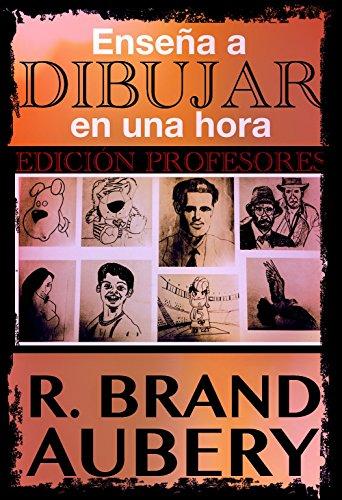 Enseña a dibujar en una hora: Edición Profesores (Spanish Edition) by [Aubery