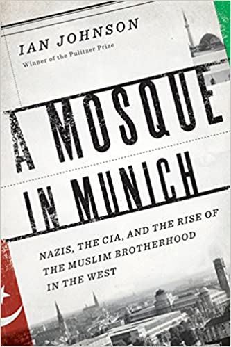 A Mosque in Munich: Nazis, the CIA, and the Rise of the ...