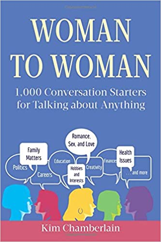 Book Woman to Woman: 1,000 Conversation Starters for Talking about Anything