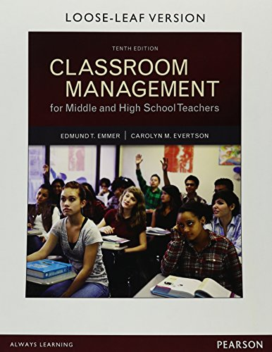 Classroom Management for Middle and High School Teachers with MyEducationLab with Enhanced Pearson eText, Loose-Leaf Version -- Access Card Package 10th Edition