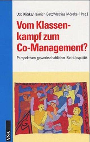 Vom Klassenkampf zum Co-Management? Perspektiven gewerkschaftlicher Betriebspolitik
