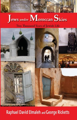 Jews Under Moroccan Skies: Two Thousand Years of Jewish Life (Under A Never Sky)