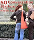 Book cover image for 50 Conversation Starters for the Modern Age
