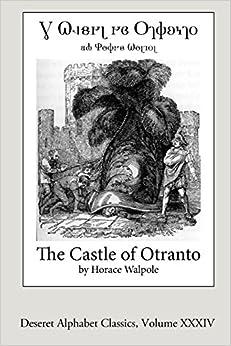 Book The Castle of Otranto (Deseret Alphabet Edition): Volume 34 (Deseret Alphabet Classics)