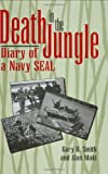img - for Death In the Jungle: Diary of a Navy Seal by Smith, Gary R., Maki, Alan (1995) Hardcover book / textbook / text book