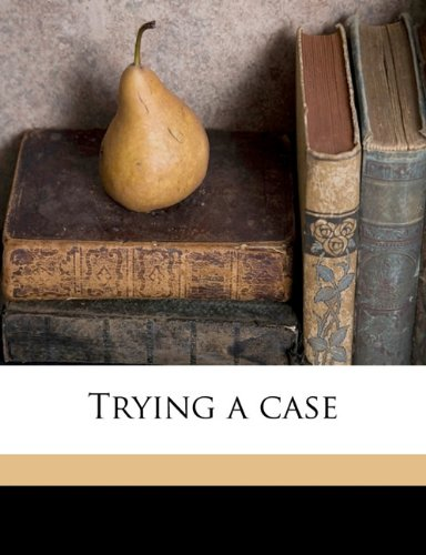Trying a case ebook