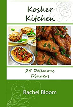 Kosher Cookbook Dinners With 10 Bonus Dessert Recipes