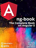 ng-book: The Complete Guide to Angular, 5th Edition Front Cover