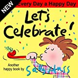 Children's Books: Let's Celebrate! (Imaginative, Rhyming Bedtime Story/Picture Book About Birthdays, Holidays, and Special Days for Beginner Readers, Ages 2-8)