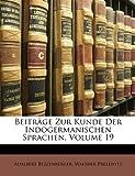 Beiträge Zur Kunde Der Indogermanischen Sprachen, Volumes 26-27, Adalbert Bezzenberger and Walther Prellwitz, 1147866236
