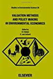 "Valuation Methods and Policy Making in Environmental Economics : Selected and Integrated Papers from the Congress ""Environmental Policy in a Market Economy"", Wageningen, the Netherlands, 8-11 Sept., 1987, , 0444873821"