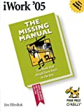 Iwork '05 : The Missing Manual, Elferdink, Jim, 059610037X
