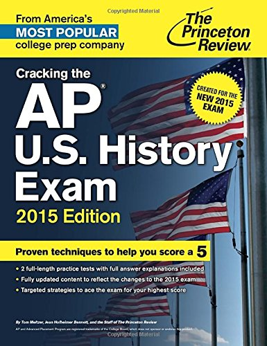 Cracking the AP U.S. History Exam, 2015 Edition: Created for the New 2015 Exam (College Test Preparation)
