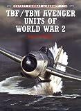 TBF/TBM Avenger Units of World War 2, Barrett Tillman, 1855329026