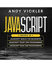 JavaScript: 3 Books in 1: JavaScript Basics for Beginners + JavaScript Front End Programming + JavaScript Back End Programming