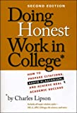 Doing Honest Work in College : How to Prepare Citations, Avoid Plagiarism, and Achieve Real Academic Success, Lipson, Charles, 0226484769