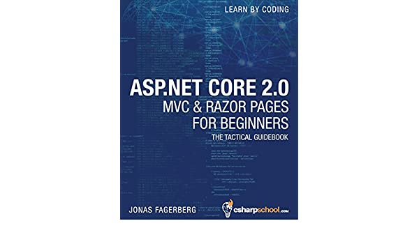 ASP NET Core 2 0 MVC And Razor Pages For Beginners: How to Build a