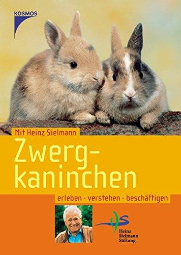 Zwergkaninchen: Erleben, verstehen, beschäftigen (Mit Heinz Sielmann Heimtiere erleben) Broschiert – 1. August 2005 Toll Claudia Kosmos 3440101630 Angeln