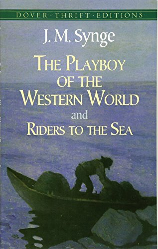 The Playboy of the Western World and Riders to the Sea (Dover Thrift Editions)