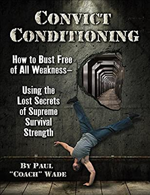 Convict Conditioning Ultimate Bodyweight Training Log free download
