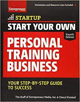 dc33d1663634a9 Amazon.com: Start Your Own Personal Training Business: Your Step-by-Step  Guide to Success (StartUp Series) (9781599185958): The Staff of  Entrepreneur Media, ...