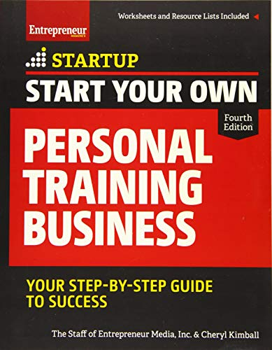 (Start Your Own Personal Training Business: Your Step-by-Step Guide to Success (StartUp Series))