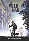 The Wild Man, Mark Barratt, 0802853773