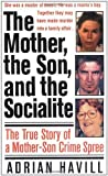 img - for The Mother, The Son, And The Socialite: The True Story Of A Mother-Son Crime Spree (St. Martin's True Crime Library) by Adrian Havill (1999-04-15) book / textbook / text book