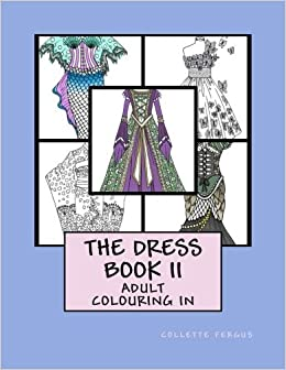 Book The Dress Book II (Collette's Dresses) (Volume 2) by Collette Renee Fergus (2016-08-16)
