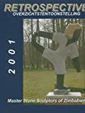 Front cover for the book 2001 Retrospective - Master Stone Sculptors of Zimbabwe by Charles Harrison