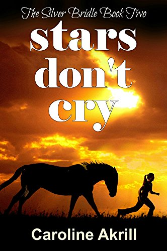 Stars Don't Cry (The Silver Bridle Book ()
