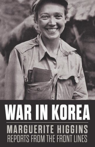 Download War in Korea: Marguerite Higgins Reports from the Front Lines pdf