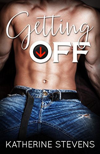 Getting Off: The Elevator Series Book 1.5 by [Stevens, Katherine]