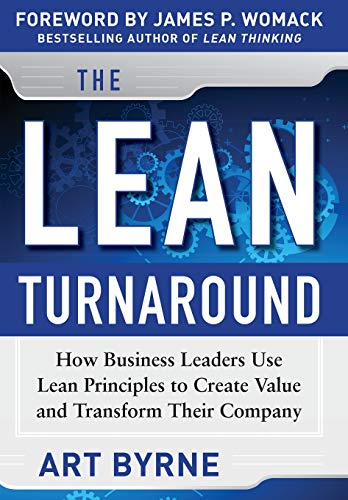 The Lean Turnaround:  How Business Leaders  Use Lean Principles to Create Value and Transform Their Company (Manual Toyota Pickup 95)