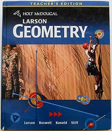 amazon com holt mcdougal larson geometry teacher s edition rh amazon com Larson Geometry Textbook Online Larson Geometry Textbook Answers