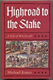 Highroad to the Stake, Michael Kunze, 0226462129