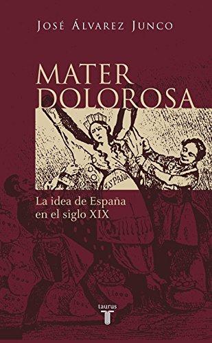Mater Dolorosa: La Idea De España En El Siglo Xix