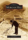 img - for Morgan Hill (CA) (Images of America) by U.R. Sharma (2005-07-11) book / textbook / text book
