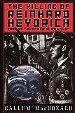 The Killing of Reinhard Heydrich: The SS 'Butcher of Prague'