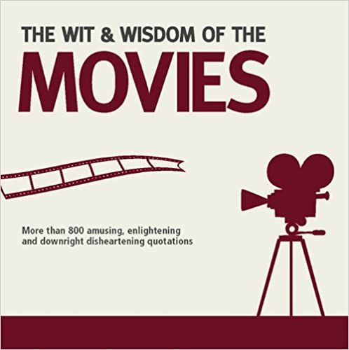 Book The Wit & Wisdom of the Movies