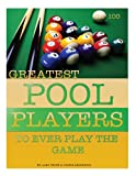 Greatest Pool Players to Ever Play the Game: Top 100, Alex Trost and Vadim Kravetsky, 1490588183