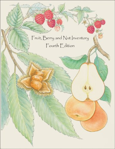 Fruit, Berry and Nut Inventory, 4th edition: An Inventory of Nursery Catalogs and Websites Listing Fruit, Berry and Nut Varieties by Mail Order in the United States from Seed Savers Exchange