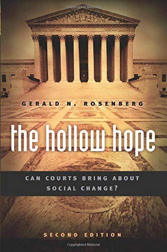 The Hollow Hope: Can Courts Bring About Social Change? Second Edition (American Politics and Political Economy Series)