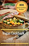 Vegan Cookbook: 101 Quick and Easy Vegan Desserts Recipes with Healthy Vegan Recipes for Busy People