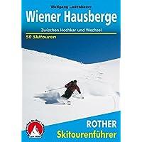 Wiener Hausberge: Zwischen Hochkar und Wechsel. 50 Skiouren. (Rother Skitourenführer)