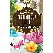 Fashionably Late (The Ladies Smythe & Westin)